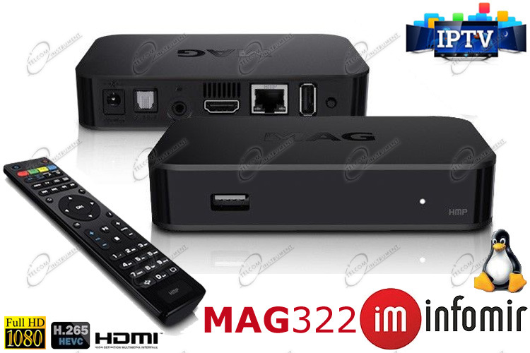 INFOMIR È MAG322 PER VEDERE IPTV IN STREAMING SU SMART TV, CON INTERNET E MAC: MAG 322 È NUOVO BOX MULTIMEDIALE HD X265 E IPTV